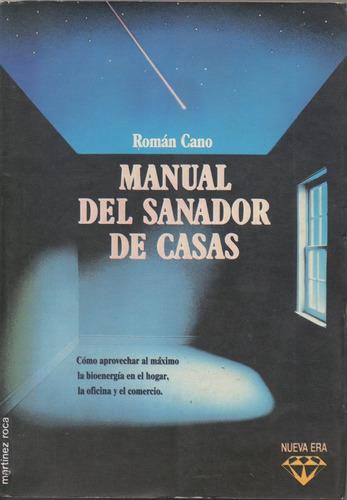 manual del sanador de casas, roman cano
