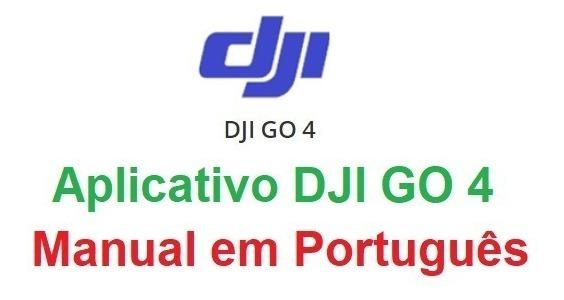 Manual Em Português Do Aplicativo Dji Go 4