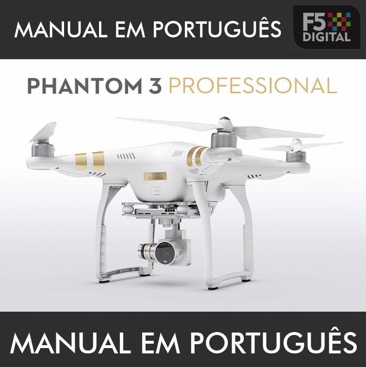 Manual Em Português Do Drone Dji Phantom 3 Professional