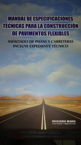 manual especificaciones tecnicas pavimentos flexibles miano