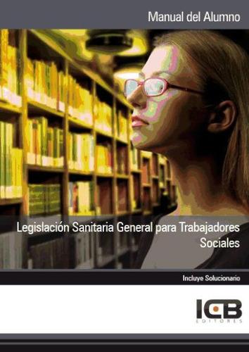 manual legislación sanitaria general para trabajadores socia