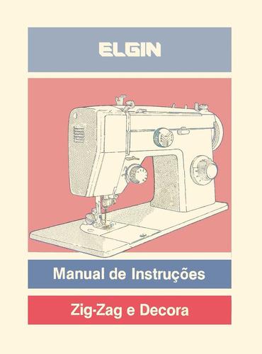 manual máquina elgin zig-zag e decora