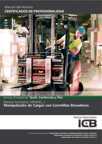 manual mf0432_1: manipulación de cargas con carretillas elev