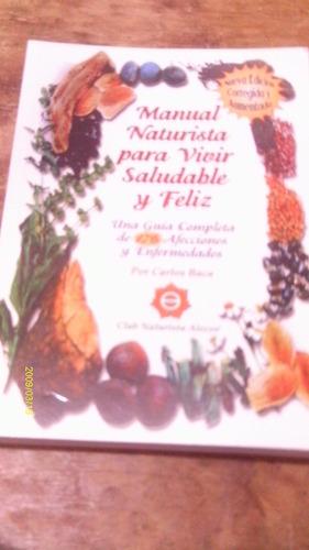 manual naturista para vivir saludable y feliz club naturista