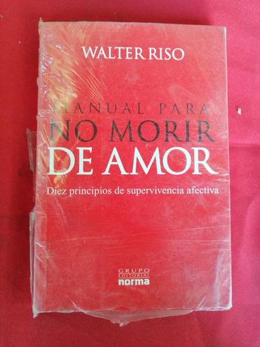 manual para no morir de amor. walter riso
