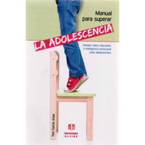 manual para superar la adolescencia tratado sobre educación