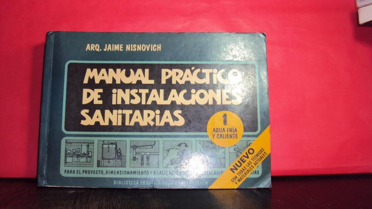 manual practico de instalaciones sanitarias jaime nisnovich. Cargando zoom.