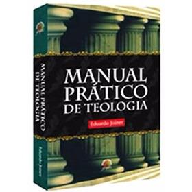 Manual Prático De Teologia - Eduardo Joiner