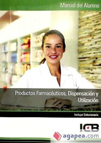 manual productos farmacéuticos: dispensación y utilización(l