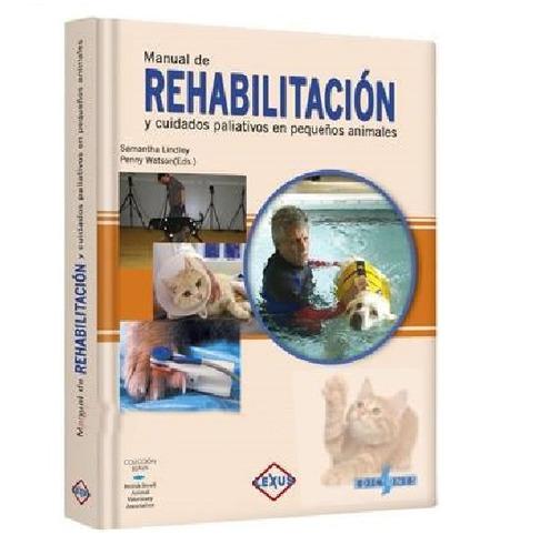 manual rehabilitacion cuidados paulatinos pequeños animales