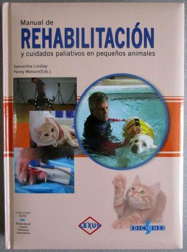 manual rehabilitación cuidados pequeños animales / lexus