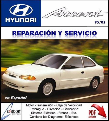 manual taller hyundai accent 1.3/1.5/1.6 1995 2002 español