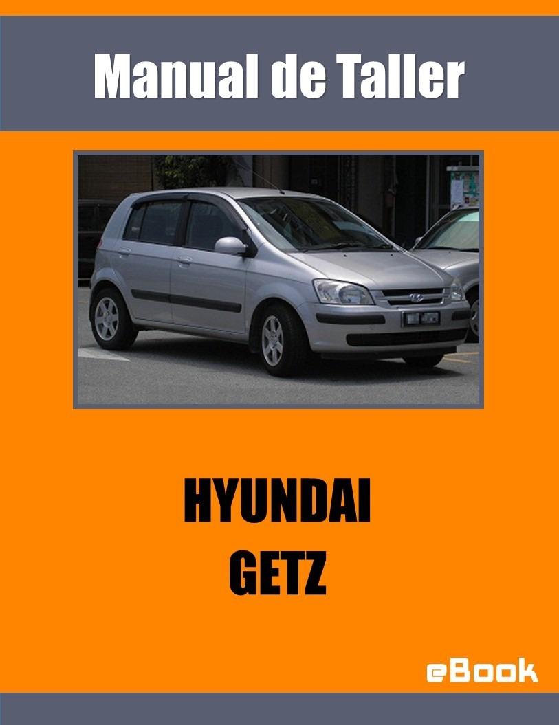 manual taller hyundai getz 1 1 1 3 1 5 1 6 servicio espa ol rh articulo mercadolibre com co manual de taller hyundai getz gratis manual de taller hyundai getz 2011