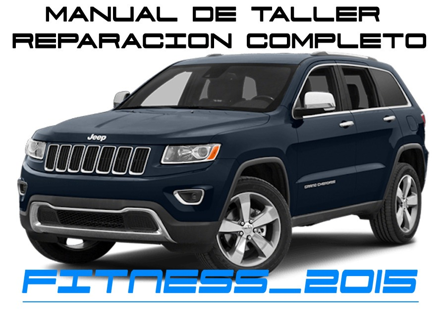 manual taller jeep grand cherokee wk2 diagramas 2011 a 2015 - s/ 18