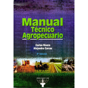 Manual Técnico Agropecuario -carlos Rivera, Alejandra Carrau