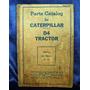 Tractor Caterpillar D4 Catalogo De Partes Y Piezas En Ingles