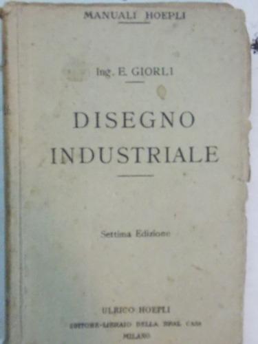 manuali hoepli, disegno industriale, 1922, 390 pag. italiano