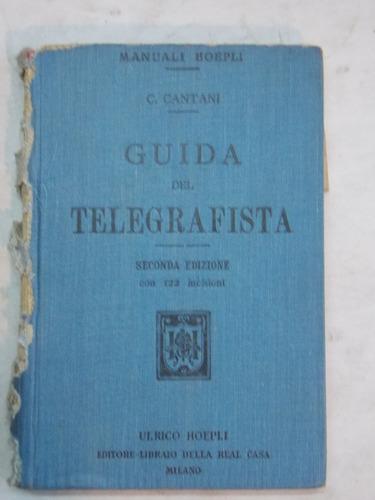 manuali hoepli, guida del telegrafista, 1909, italiano, 220p