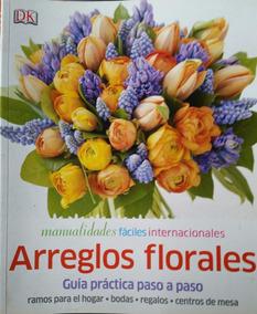 Manualidades Faciles Internacionales Arreglos Florales