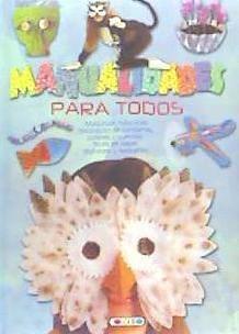manualidades para todos(libro infantil y juvenil)
