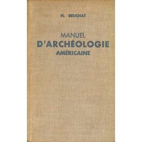 Manuel D'archéologie Américane