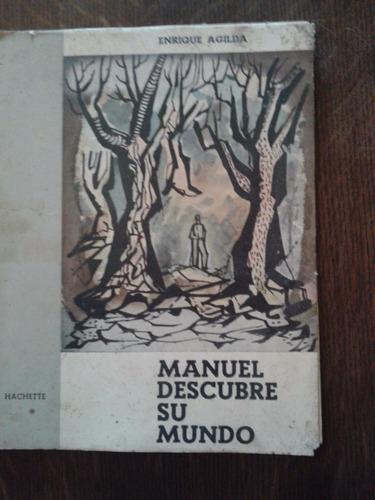 manuel descubre su mundo - enrique agilda