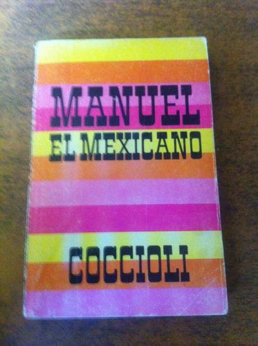 manuel el mexicano / carlo coccioli