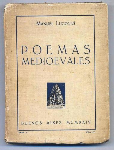 manuel lugones / poemas medioevales 1924 primera edicion