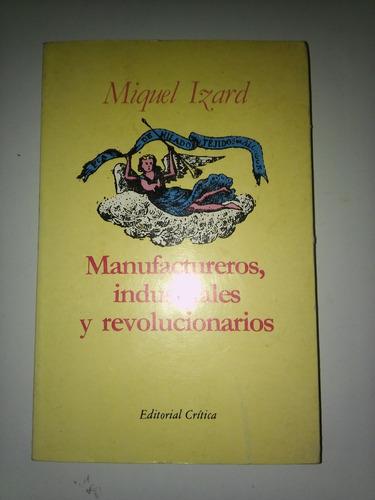 manufactureros, industriales y revolucionarios - m. izard