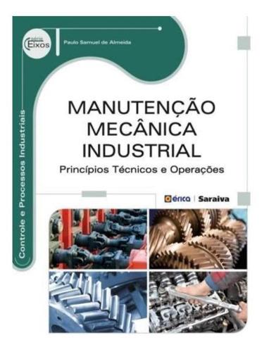 manutencao mecanica industrial - principios tecnicos e ope