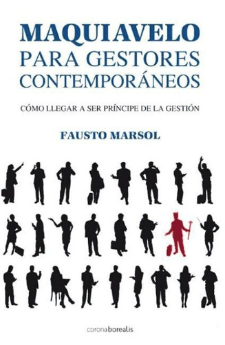 maquiavelo para gestores contempor¿neos(libro novela y narra