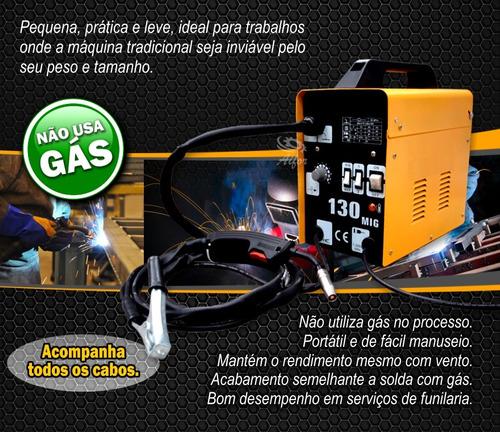 máquina de solda mig 130 acompanha arame - não usa gás