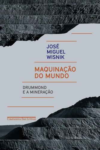 maquinação do mundo - drummond e a mineração