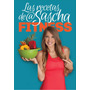 Las Recetas De Sascha Fitness + Bono Musculacion Gym (pdf)