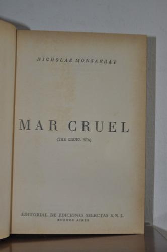 mar cruel. por nicholas monsarrat. edit. ediciones selectas