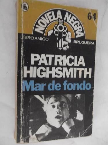 mar de fondo patricia highsmith policiaco novela negra