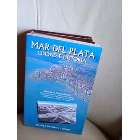 Mar Del Plata Ciudad E Historia . Cacopardo