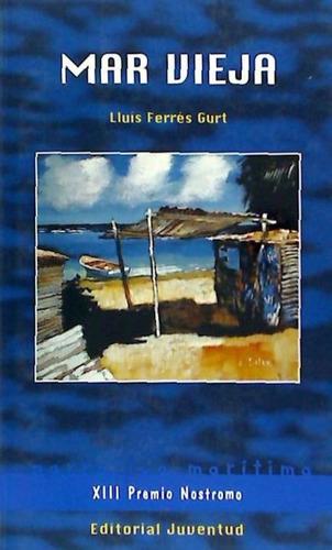 mar vieja (premio de literatura naútica nostromo)(libro nove