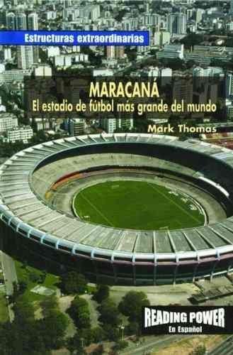 maracana: el estadio de futbol mas grande del mundo : the ma