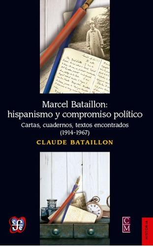 marcel bataillon - hispanismo y compromiso, bataillon, fce #