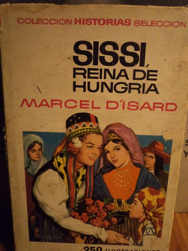 marcel dísard - sissi,reina de hungria - bruguera .by thx77