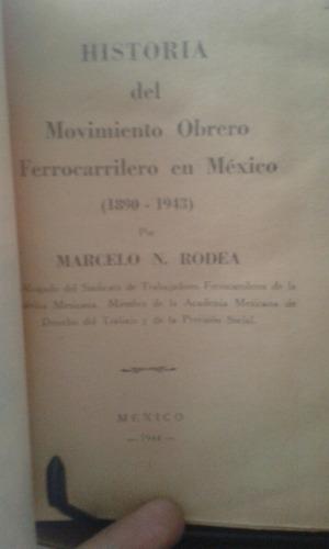 marcelo n rodea historia del movimiento ferrocarrilero 1944