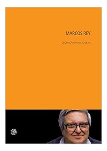 marcos rey cronicas para jovens - rey - 1ª ed. - global edit