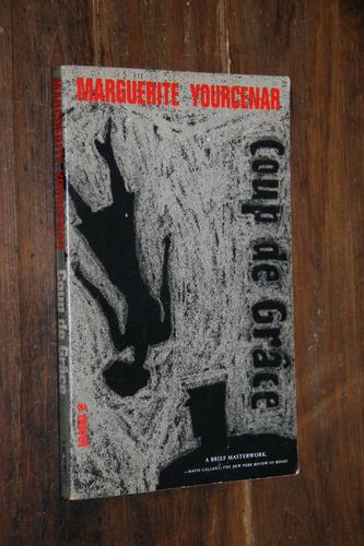 marguerite yourcenar - coup de grace - libro en ingles