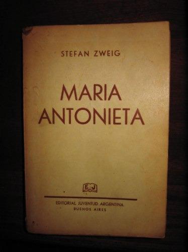 maria antonieta stefan zweig edit. juventud argentina 1940
