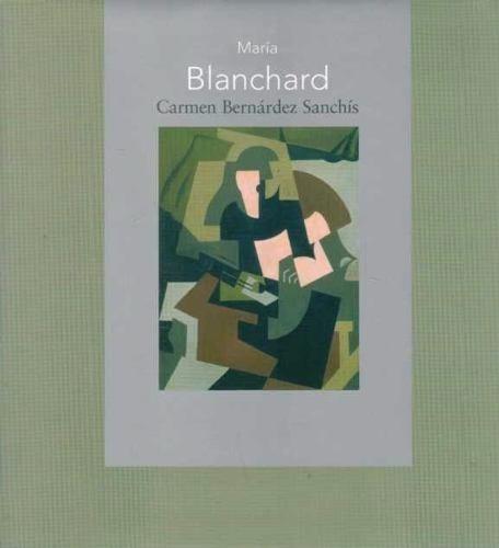 maria blanchard - bernardez sanchis, carmen