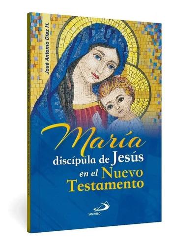 maría discípula de jesús en el nuevo testamento