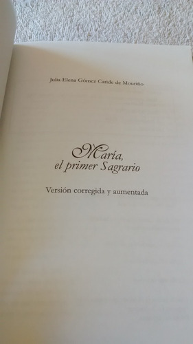 maría, el primer sagrario - julia e. gomez caride de mouriño