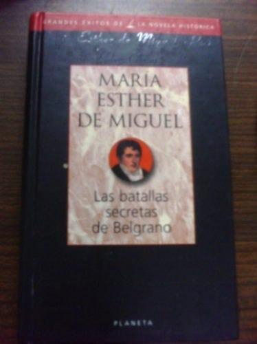 maria esther de miguel  las batallas secretas de belgrano