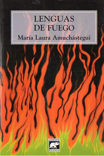 maria laura amuchastegui - lenguas de fuego